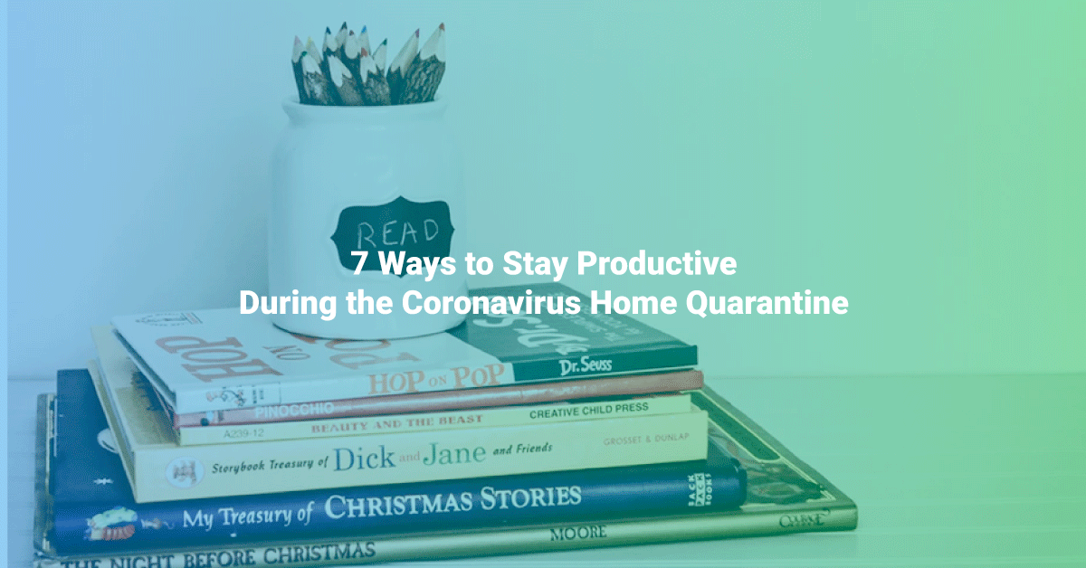 stay productive home quarantine