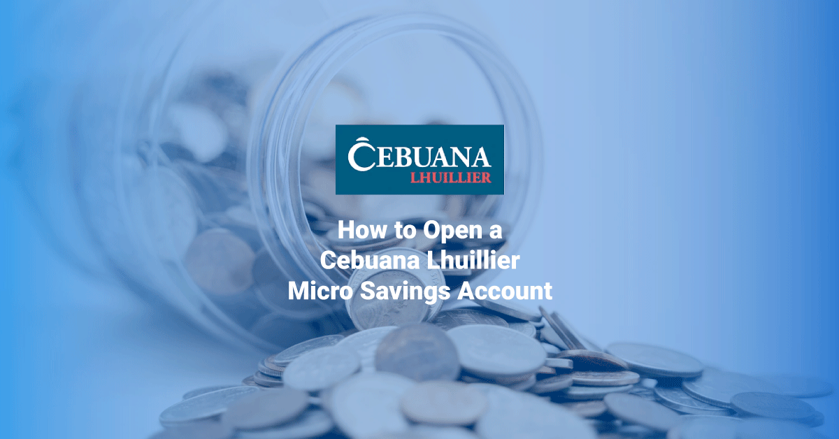 How to Open a Cebuana Lhuillier Micro Savings Account