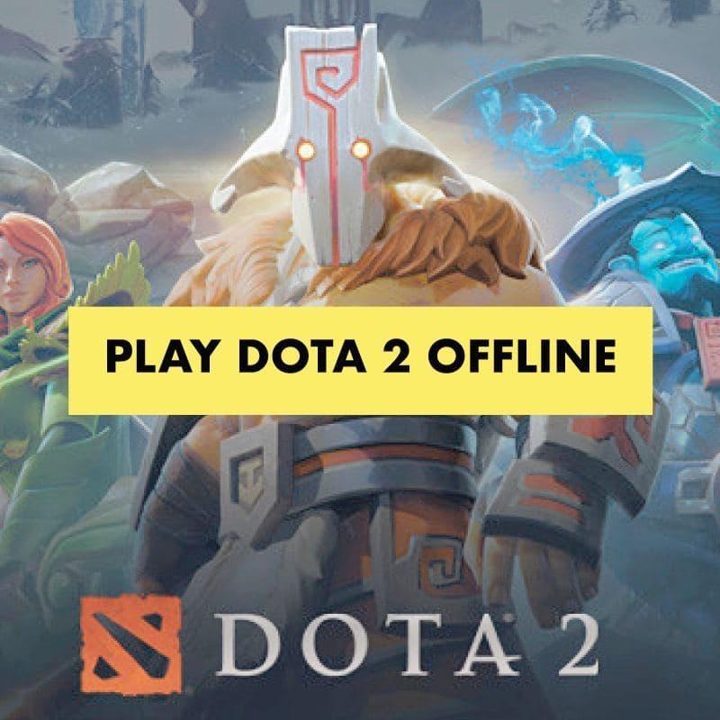 play DoTA 2 offline